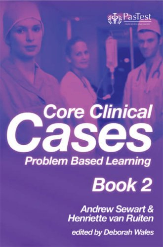 Core Clinical Cases: Bk. 2: Problem Based Learning By Andrew Sewart