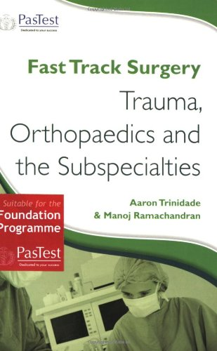 Fast Track Surgery: Trauma, Orthopaedics and Sub-Specialties By Aaron Trinidade
