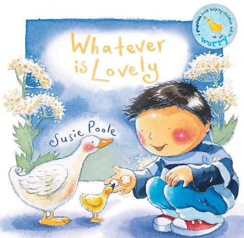 Whatever is Lovely By Susie Poole