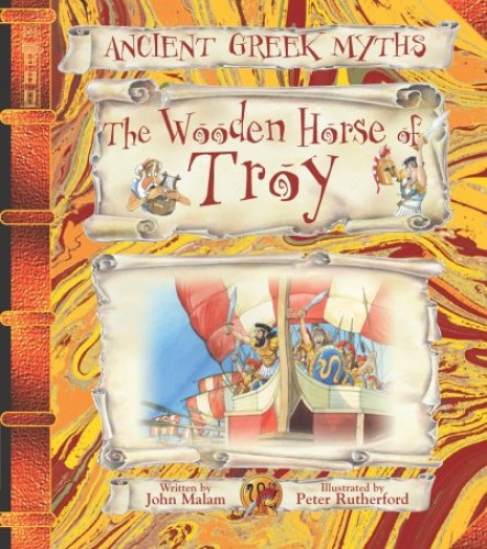 The Wooden Horse of Troy by John Malam