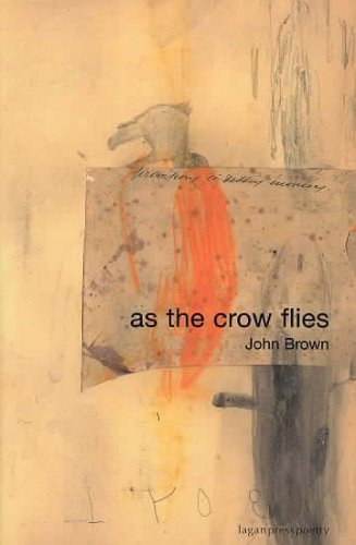 As Crow Flies By John Brown