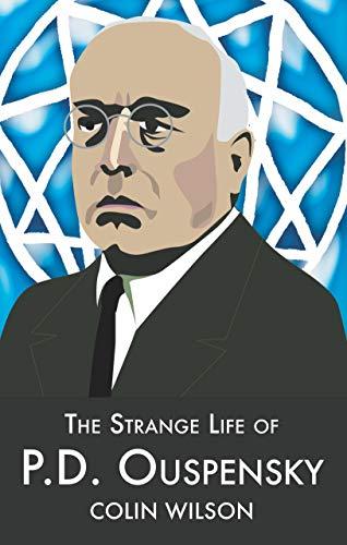The Strange Life of P.D.Ouspensky By Colin Wilson