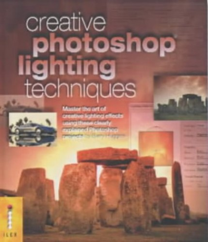 Creative Photoshop Lighting Techniques By Barry Huggins