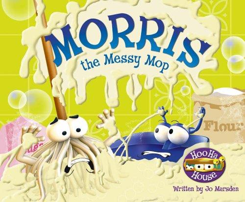 Morris the Messy Mop By Jo Marsden