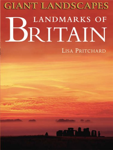 Giant Landscapes Landmarks of Britain By Lisa Pritchard