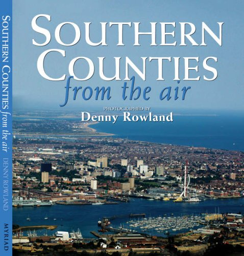 Southern Counties From the Air By Denny Rowland