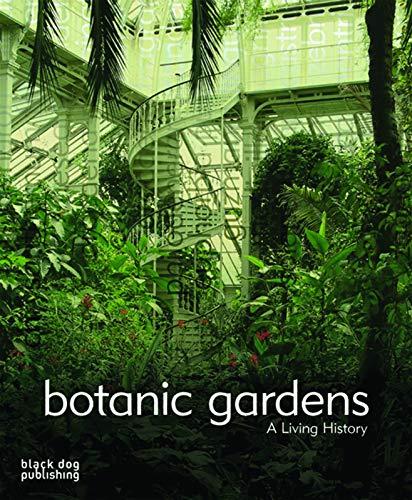 Botanic Gardens: a Living History By Nadine Monem