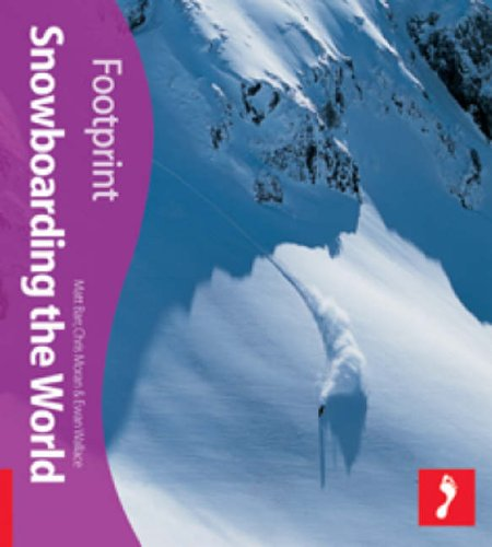 Snowboarding the World Footprint Activity & Lifestyle Guide by Matt Barr