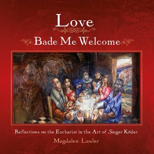 Love Bade Me Welcome By Magdalen Lawler