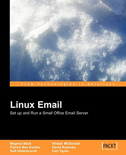 Linux Email: Set up and Run a Small Office Email Server By Alistair McDonald