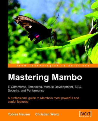 Mastering Mambo : E-Commerce, Templates, Module Development, SEO, Security, and Performance By Christian Wenz