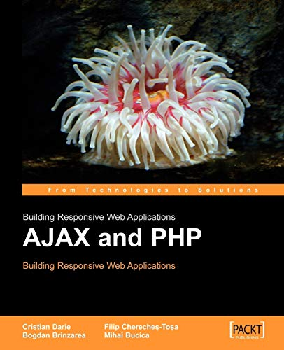 AJAX and PHP: Building Responsive Web Applications By Christian Darie