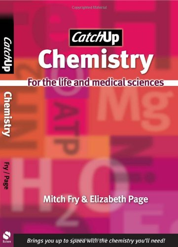Catch Up Chemistry: For the Life and Medical Sciences by Mitch Fry