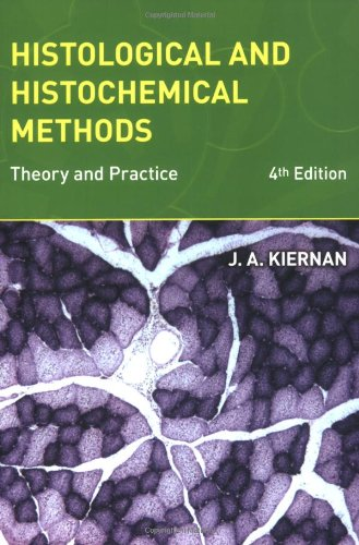 Histological and Histochemical Methods By John A. Kiernan