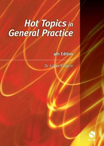 Hot Topics in General Practice (for the new MRCGP) By Julian Kilburn