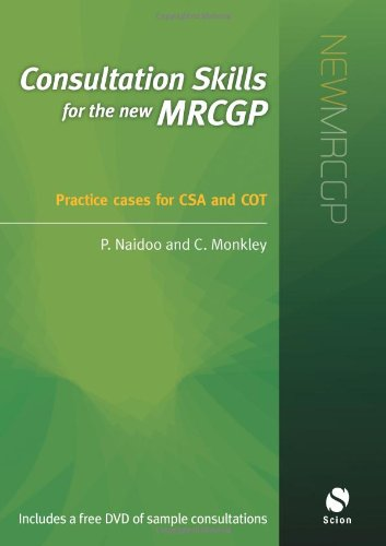 Consultation Skills for the New MRCGP: Practice Cases for CSA and COT by Prashini Naidoo
