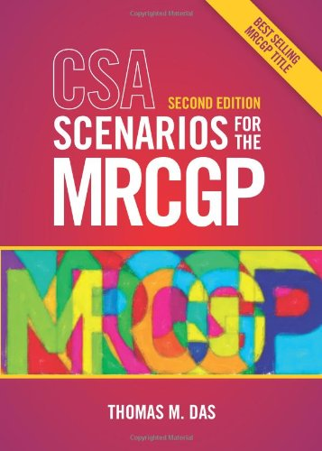 CSA Scenarios for the MRCGP, second edition: frameworks for clinical consultations By Dr. Thomas M. Das