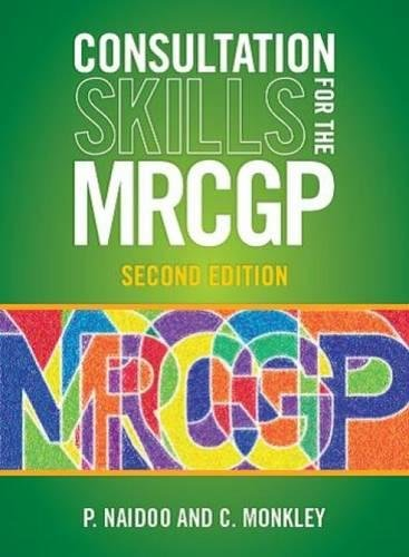 Consultation Skills for the MRCGP, second edition: Practice Cases for CSA and COT By Prashini Naidoo