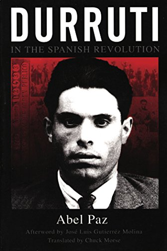 Durruti In The Spanish Revolution By Abel Paz