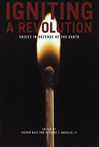 Igniting a Revolution: Voices in Defense of the Earth by Steven Best