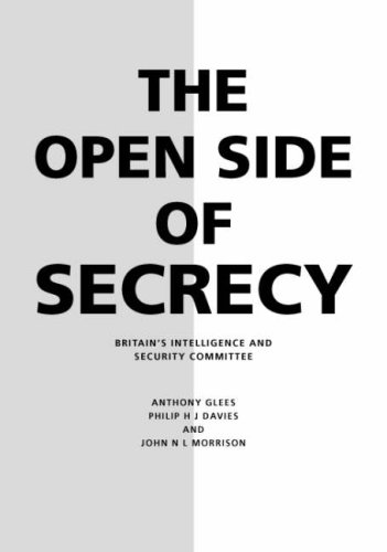 The Open Side of Secrecy By Anthony Glees