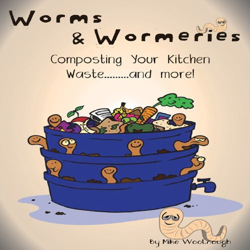Worms and Wormeries By Mike Woolnough