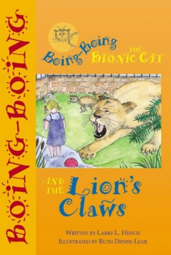 Boing-Boing the Bionic Cat and the Lion's Claws By L. L. Hench