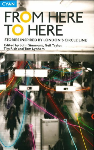 From Here to Here: Stories Inspired by London's Circle Line by John Simmons