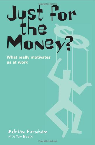 Just for the Money?: The True Role of Money in Our Lives by Adrian Furnham