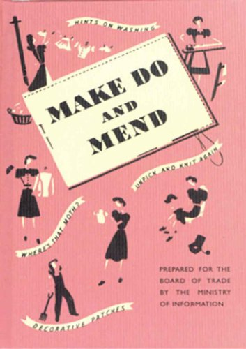 Make Do and Mend by Ministry of Information