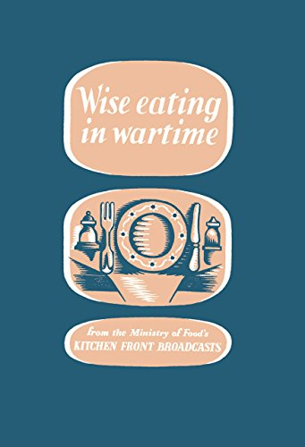 Wise Eating in Wartime by Ministry of Information