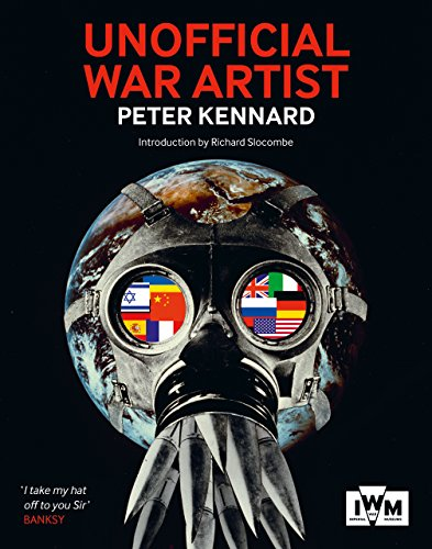 Unofficial War Artist By Peter Kennard