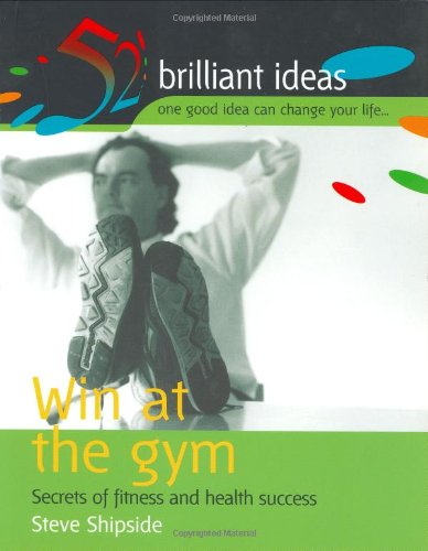 Win at the Gym By Steve Shipside