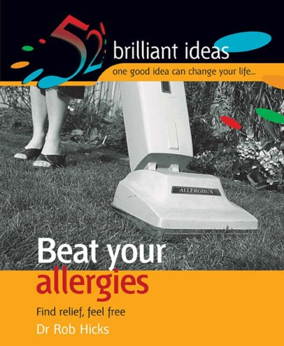 Beat Your Allergies By Rob Hicks