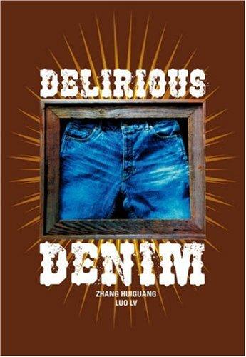 Delirious Denim By Zhang Huiguang