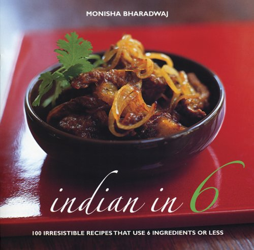 Indian in 6 By Monisha Bharadwaj