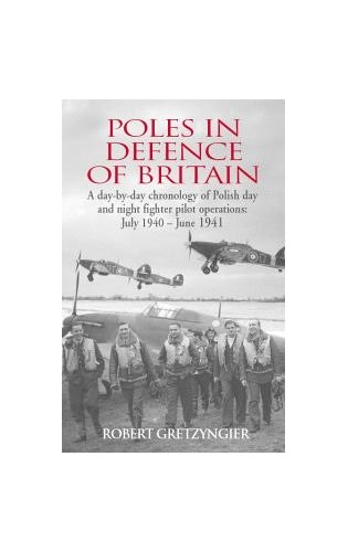 Poles in Defence of Britain By Robert Gretzyngier