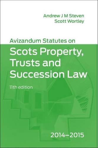 Avizandum Statutes on the Scots Property, Trusts and Succession Law by Andrew J. M. Steven