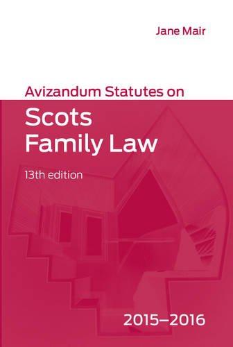 Avizandum Statutes on Scots Family Law: 2015-2016 by J Mair
