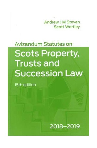 Avizandum Statutes on Scots Property, Trusts and Succession Law 2018-2019 By Andrew Steven