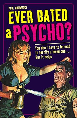 Ever Dated a Psycho? By Paul Duddridge