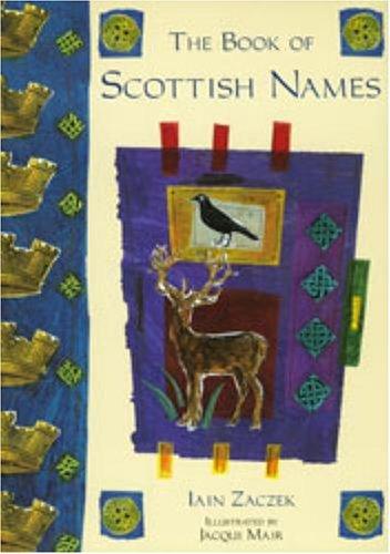 The Book of Scottish Names By Iain Zaczek