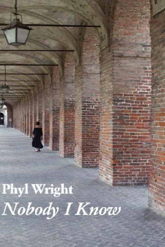 Nobody I Know By Phyl Wright