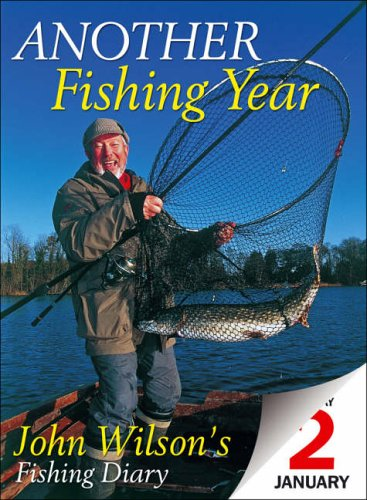 Another Fishing Year By John Wilson
