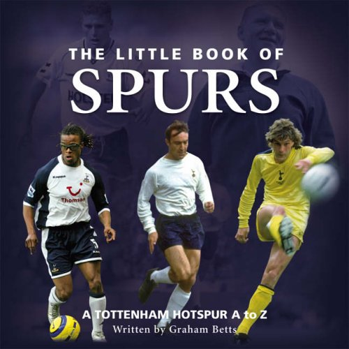 Little Book of Spurs By Graham Betts