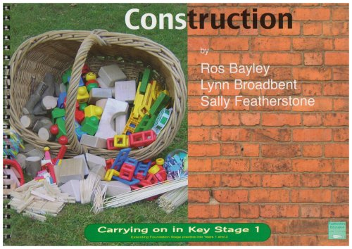 Construction (Carrying on in Key Stage 1) By Sally Featherstone