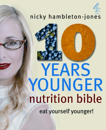 10 Years Younger Nutrition Bible By Nicky Hambleton-Jones