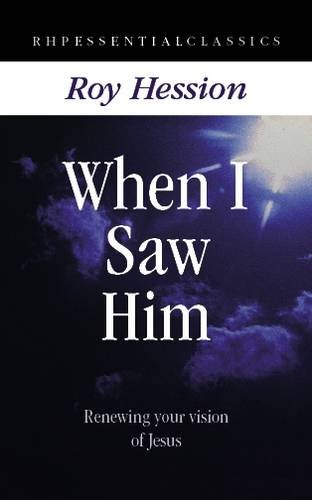When I Saw Him By Roy Hession