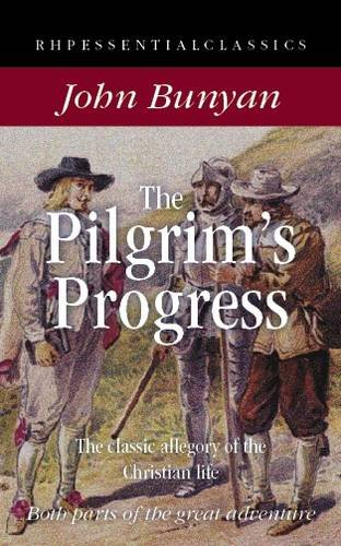 The Pilgrim's Progress: The Classic Allegory of the Christian Life (RHP Essential Classics) By John Bunyan