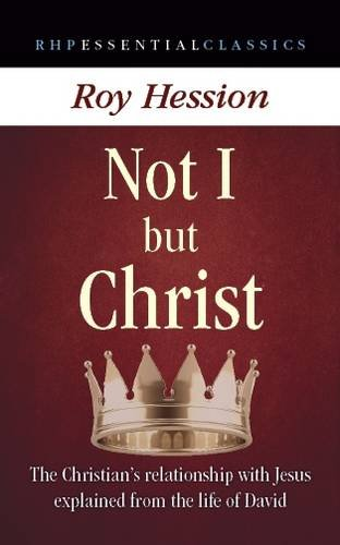 Not I but Christ By Roy Hession